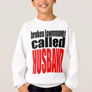 husband marriage joke lawnmover newlywed reality q sweatshirt