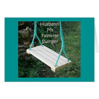 HUSBAND-MY FAVORITE SWINGER-HAPPY BIRTHDAY GREETING CARD
