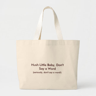 Hush Little Baby Funny Mom Design - Classic Tote
