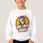 Husky Dog Lover Sweatshirt