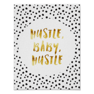 Hustle, Baby, Hustle Gold Cursive Saying Poster
