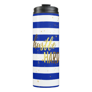 Hustle Hard Gold Foil Effect Thermal Tumbler