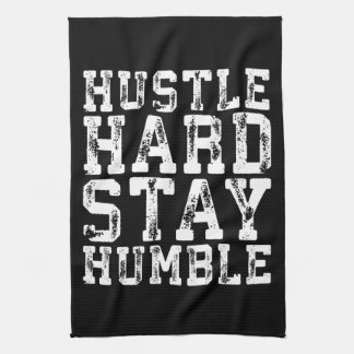 Hustle Hard, Stay Humble - Inspirational Words Kitchen Towel