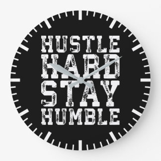 Hustle Hard, Stay Humble - Inspirational Words Large Clock