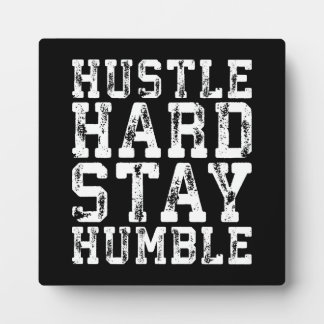 Hustle Hard, Stay Humble - Inspirational Words Plaque