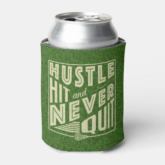 Hustle Hit and Never Quit Lacrosse Can Cooler
