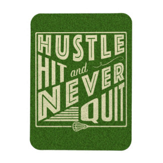 Hustle Hit and Never Quit Lacrosse Magnet