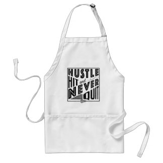 Hustle Hit and Never Quit Lacrosse Standard Apron