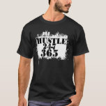 Hustle in the city 24-7 365 T-Shirt
