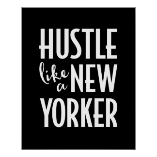 Hustle like a New Yorker poster print