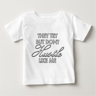 Hustle Like Me Baby T-Shirt