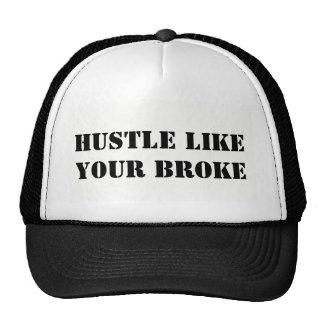 HUSTLE LIKE YOU BROKE HAT