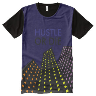 Hustle or die All-Over-Print T-Shirt