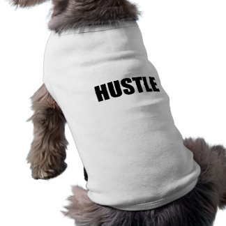 Hustle Pet T-shirt