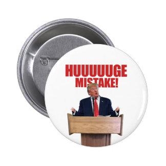 Huuuuuge Mistake Donald Trump Button
