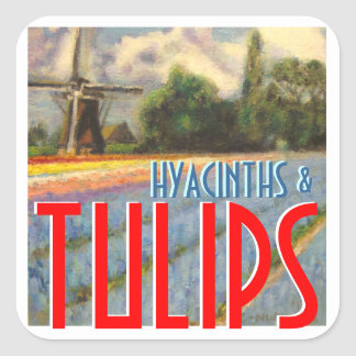 Hyacinths and Tulips Windmill Square Sticker