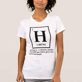 hydrogen - a gas which turns into people tee shirts