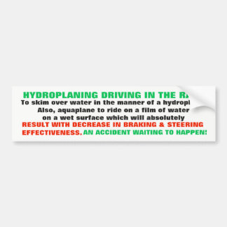 HYDROPLANING DEFINITION FOR THE STUPID DRIVERS BUMPER STICKER