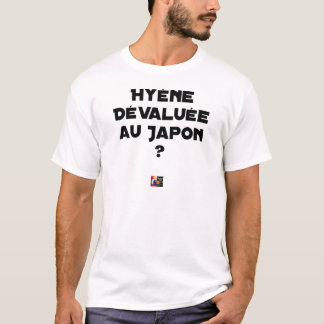 HYENA DEVALUATED IN JAPAN? - Word games T-Shirt