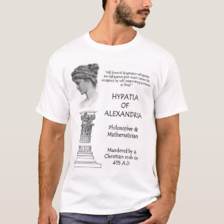 Hypatia of Alexandria quotation about dogma T-Shirt
