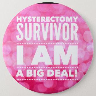 Hysterectomy Survivor 6 Inch Round Button