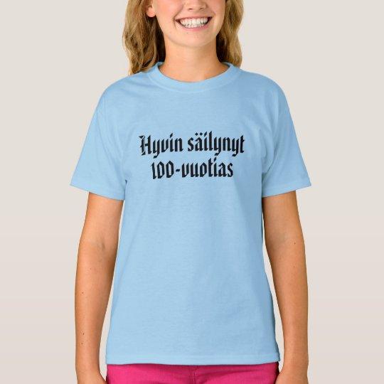 Hyvin säilynyt 100-vuotias 3 T-Shirt