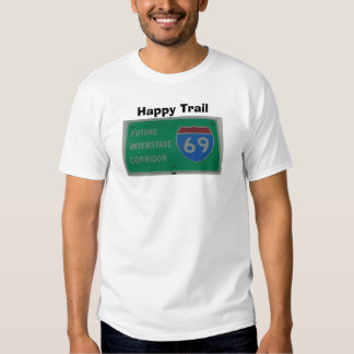 I-69 Happy Trail T Shirts