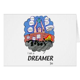 I a.m. to Dreamer too Card