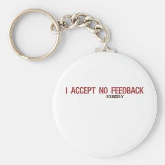 I Accept No Feedback Basic Round Button Keychain