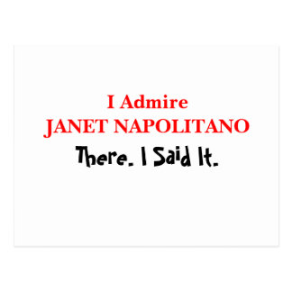 I Admire Janet Napolitano Postcard