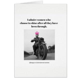 I admire women who choose to shine... card