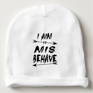 I aim to mis behave baby beanie