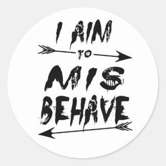 I aim to mis behave classic round sticker