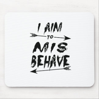 I aim to mis behave mouse pad