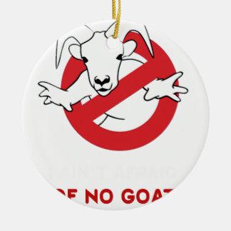 I aint no goat, animals pets gift t shirt ceramic ornament