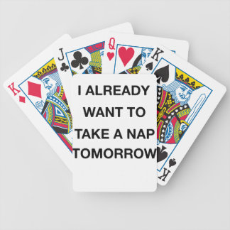 i already want to take a nap tomorrow bicycle playing cards