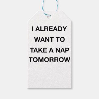 i already want to take a nap tomorrow pack of gift tags