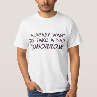 I Already Want To Take A Nap Tomorrow Shirt