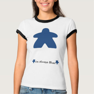 I always play blue Meeple T-Shirt