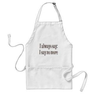 I always say... adult apron