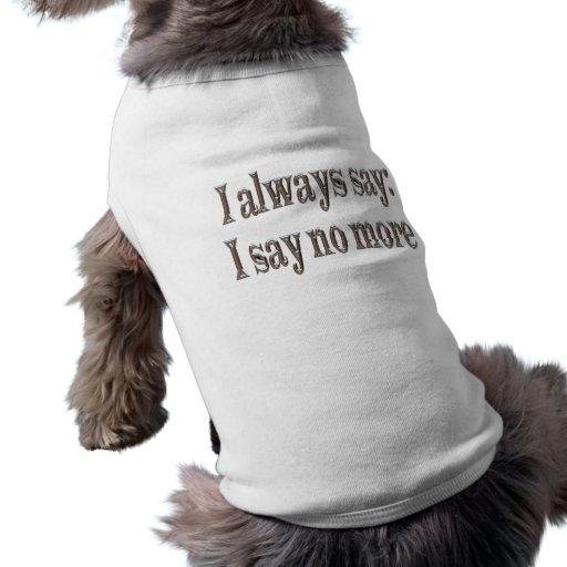 I always say... pet tee
