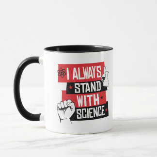 I ALWAYS STAND WITH SCIENCE - RESIST - - Pro-Scien Mug