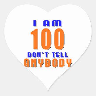 I Am 100 Don t Tell Anybody Funny Birthday Designs Heart Sticker