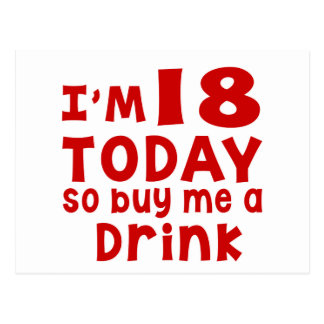 I Am 18 Today So Buy Me A Drink Postcard