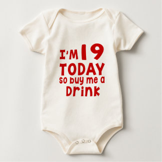 I Am 19 Today So Buy Me A Drink Baby Bodysuit