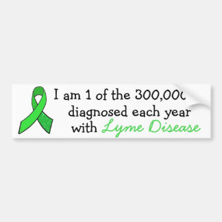 I am 1 of the 300,000 Diagnosed with Lyme Disease Bumper Sticker