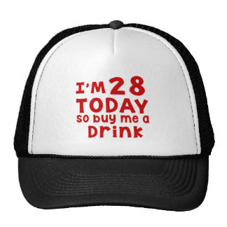 I Am 28 Today So Buy Me A Drink Trucker Hat