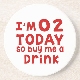 I Am 2 Today So Buy Me A Drink Coaster