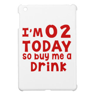 I Am 2 Today So Buy Me A Drink Cover For The iPad Mini