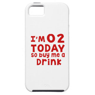 I Am 2 Today So Buy Me A Drink iPhone 5 Cases